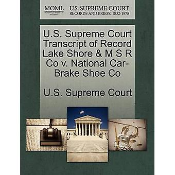 U.S. Supreme Court Transcript of Record Lake Shore  M S R Co v. National CarBrake Shoe Co by U.S. Supreme Court