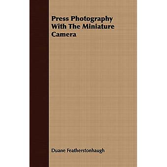 Press Photography With The Miniature Camera by Featherstonhaugh & Duane