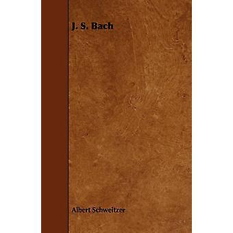 J. S. Bach by Schweitzer & Albert
