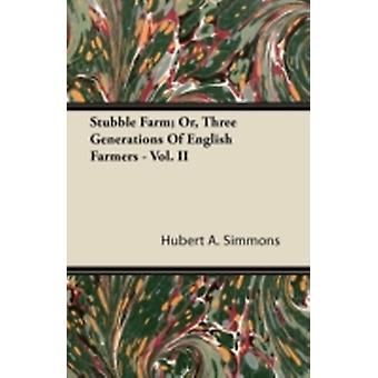 Stubble Farm Or Three Generations of English Farmers  Vol. II by Simmons & Hubert A.