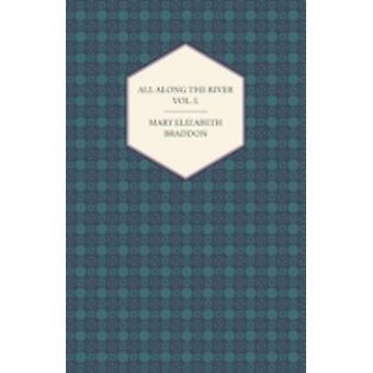 All Along the River Vol. I. by Braddon & Mary Elizabeth