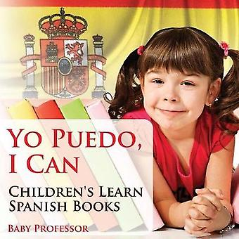 Yo Puedo I Can   Childrens Learn Spanish Books by Baby Professor