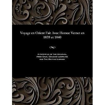 Voyage en Orient Fait Avec Horace Vernet en 1839 et 1840 by Goupil Fesquet & Frric Auguste Antoin