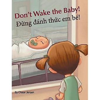 Dont Wake the Baby  Dung danh thuc em be Babl Childrens Books in Vietnamese and English by Jensen & Chase