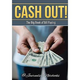 Cash Out The Big Book of Bill Paying by Journals Notebooks