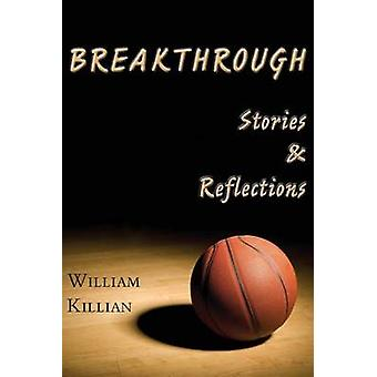 Breakthrough Stories  Reflections by Killian & William