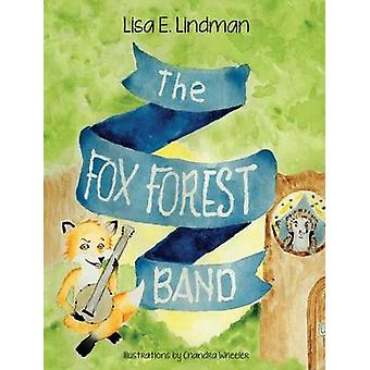The Fox Forest Band by Lindman & Lisa E