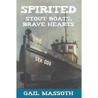 Spirited Stout Boats Brave Hearts by Massoth & Gail