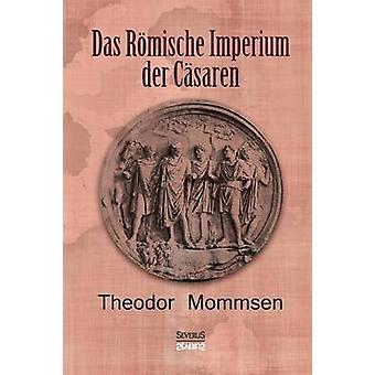 Das Rmische Imperium der Csaren by Mommsen & Theodor