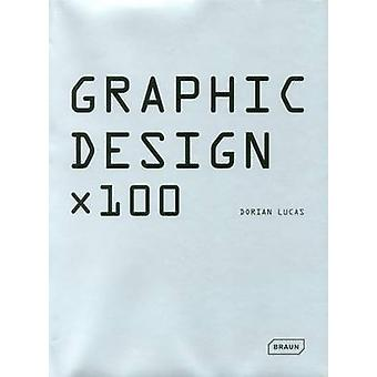 Graphic Design X100 by Dorian Lucas - 9783037681633 Book