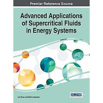 Advanced Applications of Supercritical Fluids in Energy Systems by Chen & Lin
