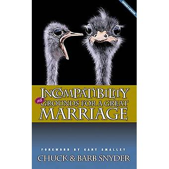 Incompatibility Still Grounds for a Great Marriage by Snyder & Chuck