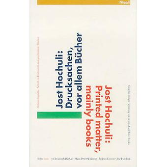 Printed Matter - Mainly Books by Jost Hochuli - 9783721203998 Book