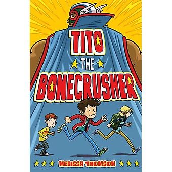 Tito the Bonecrusher by Melissa Thomson
