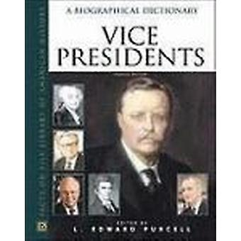 Vice Presidents - A Biographical Dictionary (2e herziene editie) van L