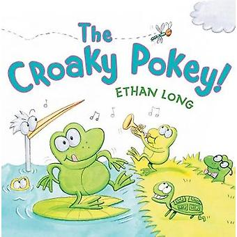 The Croaky Pokey! by Ethan Long - 9780823441501 Book