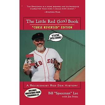 The Little Red (Sox) Book - A Revisionist Red Sox History by Bill &quo