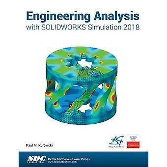Engineering Analysis with SOLIDWORKS Simulation 2018 by Paul Kurowski