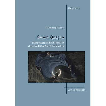 Simon Quaglio - Theatermalerei und Buhnenbild in der ersten Halfte des