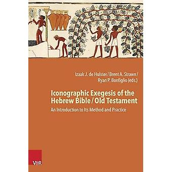 Iconographic Exegesis of the Hebrew Bible / Old Testament - An Introdu