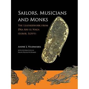 Sailors - Musicians and Monks - The Leatherwork from Dra Abu el Naga (