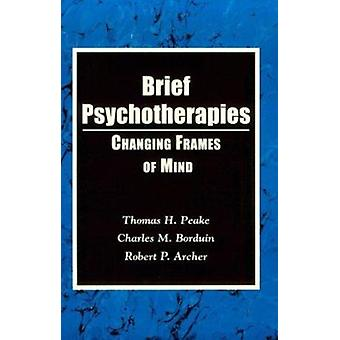 Brief Psychotherapies - Changing States of Mind by Thomas H. Peake - C