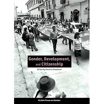 Gender - Development and Citizenship by Caroline Sweetman - 978085598