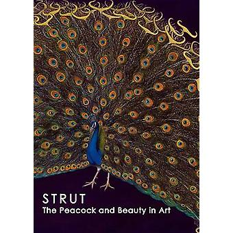 Strut - The Peacock and Beauty in Art by Bartholomew F. Bland - Laura