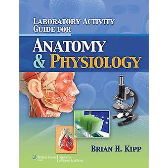 Laboratory Activity Guide for Anatomy & Physiology by Brian Kipp - 97