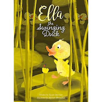 Ella the Swinging Duck by Suzan Overmeer - 9781605374987 Book