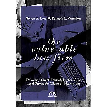 The Value-Able Law Firm - Delivering Client-Focused - Higher-Value Leg