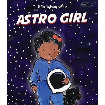 Astro Girl by Ken Wilson-Max - 9781910959213 Book