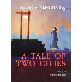 En berättelse om två städer av Charles Dickens & redigerad av Pauline Francis