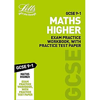 GCSE 9-1 Maths Higher Exam Practice Workbook - with Practice Test Pap