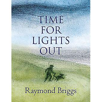 Time For Lights Out by Raymond Briggs - 9781787331952 Book