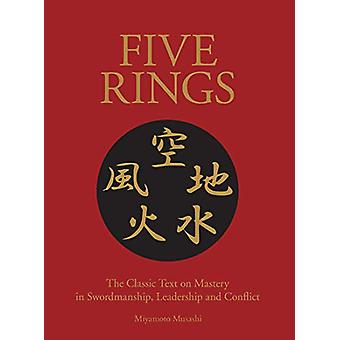 Five Rings - The Classic Text on Mastery in Swordsmanship - Leadership