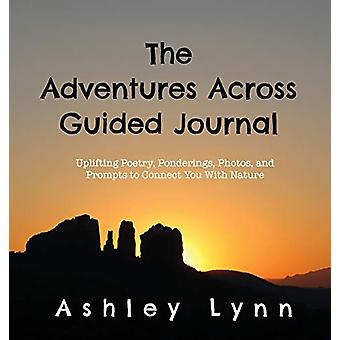 The Adventures Across Guided Journal - Uplifting Poems - Ponderings -