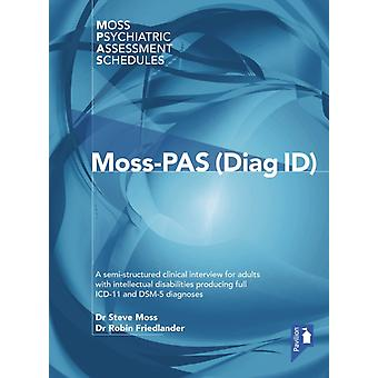 MossPAS Diag ID  A SemiStructured Clinical Interview for Adults with Intellectual Disabilities Producing Full ICD11 and DSM5 Diagnoses by Steve Moss