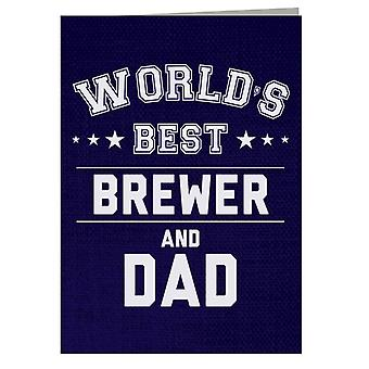 Worlds Best Brewer And Dad Greeting Card