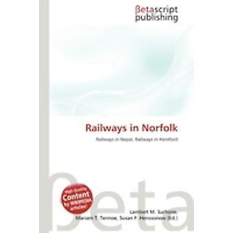 Railways in Norfolk by Surhone & Lambert MTimpledon & Miriam TMarseken & Susan F