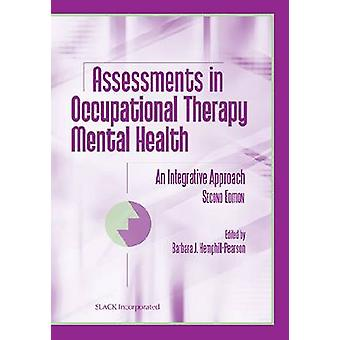Assessments in Occupational Therapy Mental Health by HemphillPearson & Barbara J.