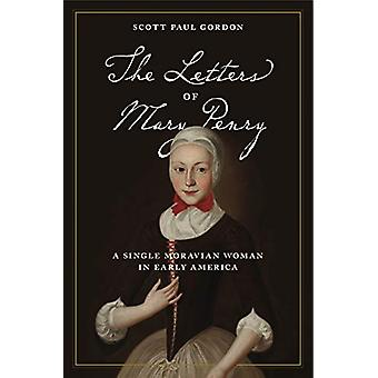 The Letters of Mary Penry - A Single Moravian Woman in Early America b