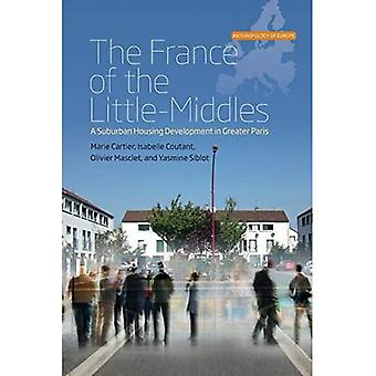 The France of the Little-Middles: A Suburban Housing Development in Greater Paris (Anthropology of Europe)