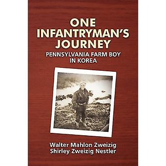 One Infantryman's Journey by Walter Mahlon Zweizig - 9780615403953 Bo