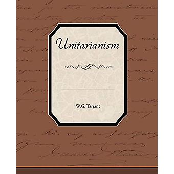 Unitarianism by W G Tarrant - 9781438595573 Book
