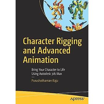 Character Rigging and Advanced Animation - Bring Your Character to Lif