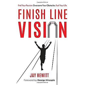 Finish Line Vision - Find Your Passion. Overcome Your Obstacles. Fuel