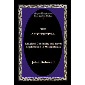 The Akitu Festival - Religious Continuity and Royal Legitimation in Me