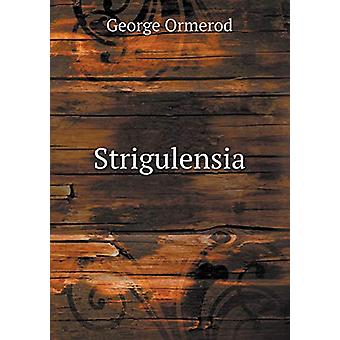 Strigulensia by George Ormerod - 9785519225014 Book