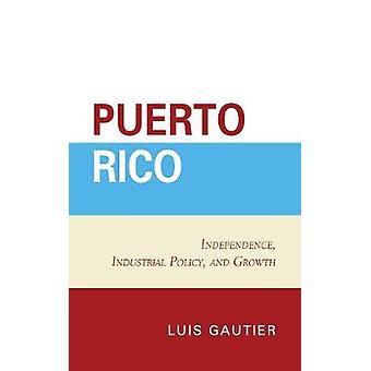 Puerto Rico Independence Industrial Policy and Growth